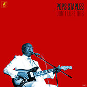 Don't Lose This by Pops Staples