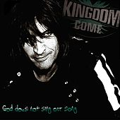 God Does Not Sing Our Song by Kingdom Come