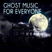 Ghost Music for Everyone – The Perfect Start to Your Collection, Mood & Timeless Music, Essential Pieces of Classics in the Universe, Closer to the Masters, Spiritual Awareness with Classical Music by Ghost Music Sanctuary