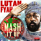 Mash It Up - Single by Lutan Fyah