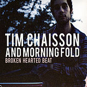 Broken Hearted Beat by Tim Chaisson