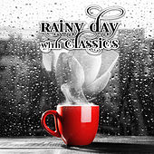 Rainy Day with Classics – Serenity Music to Reduce Anxiety and Sadness, Relaxing Sounds for Bad Mood, Feel Good, Beautiful Piano Music, Relaxing Piano, Emotional Well Being, Meditation Music, Massage & Yoga by Rainy Day Music Guys