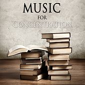 Music For Concentration & Focus - Study To The Best Composers Of All Time by Various Artists
