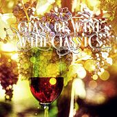 Glass of Wine with Classics – Beautiful Moments, Calming Music for Total Relax, Restful with Classical Music, Well Being with Classics, Daily Reflections with Famous Composers by Beautiful Moments Specialists