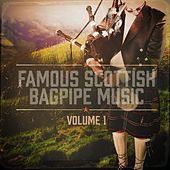 Famous Scottish Bagpipe Music, Vol. 1 by Various Artists