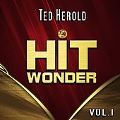 Hit Wonder: Ted Herold, Vol. 1 by Ted Herold