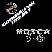 Shop Girl (Groove for Deejay) by Mosca