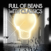 Full of Beans with Classics – Vigor with Great Music, Vital Energy for Everyday, Dynamism & Power with Background Instrumental Music, Mental & Physical Activity by Full of Beans Festival