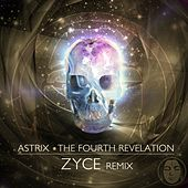 The Fourth Revelation (Zyce Remix) by Astrix