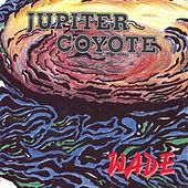 Wade by Jupiter Coyote