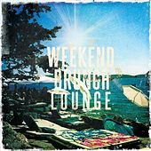 Weekend Brunch Lounge, Vol. 1 (Finest Relaxing Chill Out, Lounge & Smooth Jazz ) by Various Artists
