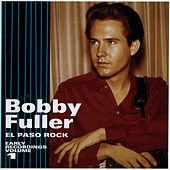 El Paso Rock: Early Recordings Volume 1 by Bobby Fuller Four