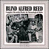Blind Alfred Reed (1927-1929) by Blind Alfred Reed
