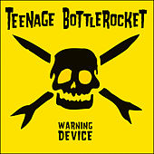 Warning Device by Teenage Bottlerocket