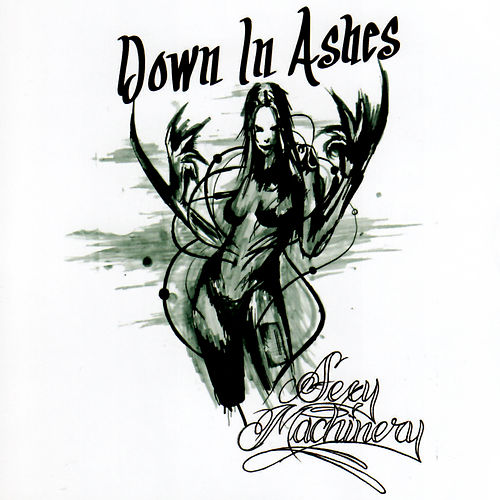 Sexy Machinery by Down In Ashes