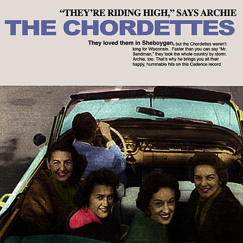 'They're Riding High' Says Archie by The Chordettes