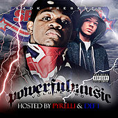 Powerful Music Volume 2 Hosted by Pyrelli & Def 1 by Various Artists