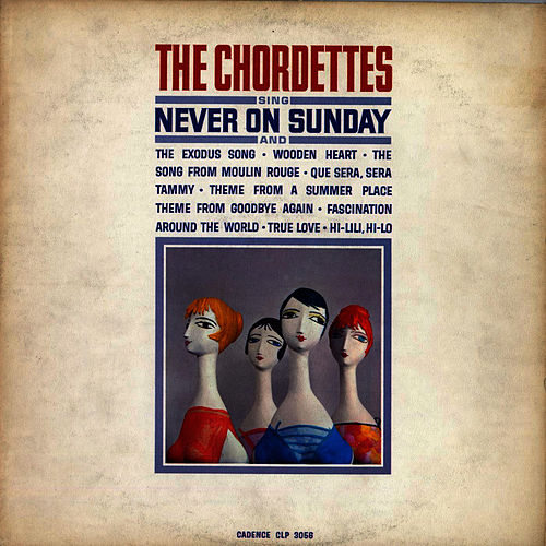 Never On Sunday (Songs From Movies) by The Chordettes