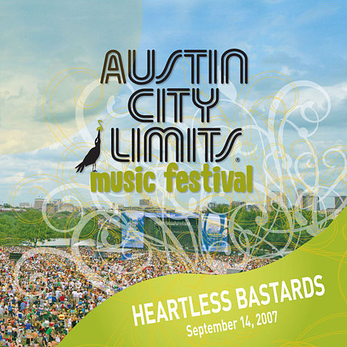 Live at Austin City Limits Music Festival 2007: Heartless Bastards by Heartless Bastards