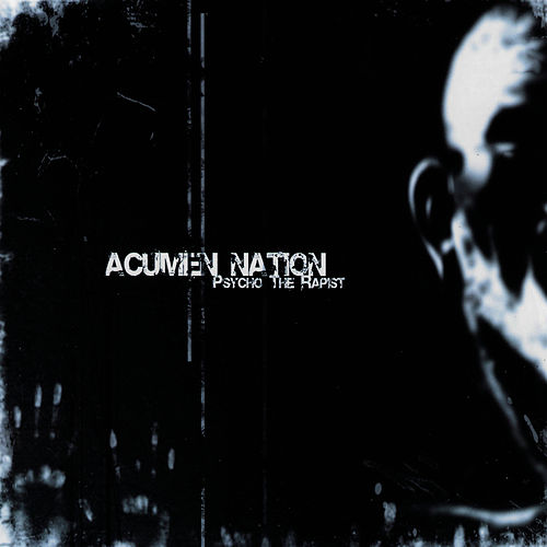 Psycho the Rapist by Acumen Nation