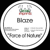 Force of Nature (The Blaze Mixes) by Blaze