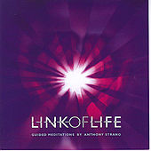 Link of Life - Guided Meditations by Anthony Strano