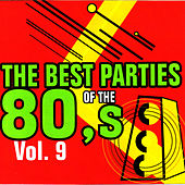 The Best Parties of the 80's Vol. 9 by Javier Martinez Maya