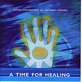 A Time For Healing by Anthony Strano