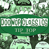 Doo-Wop Classics Vol. 1 [Tip Top Records] by Various Artists