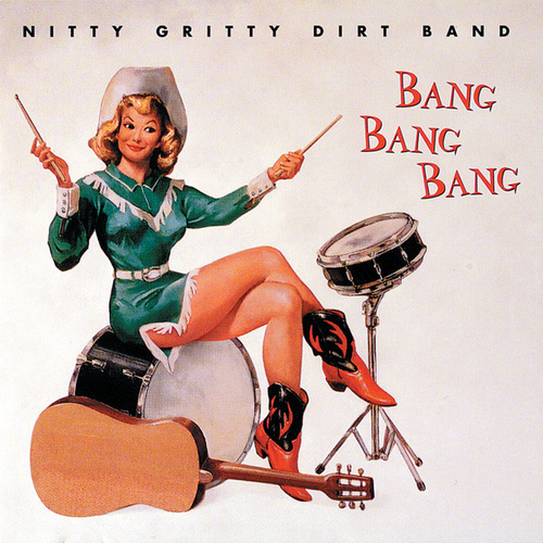 Bang Bang Bang by Nitty Gritty Dirt Band