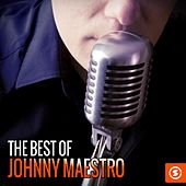 The Best of Johnny Maestro by Various Artists