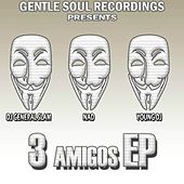 3 Amigos EP (DJ General Slam,NAD,Young Dj) by Various Artists