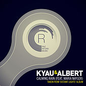 Calming Rain (feat. Maria Nayler) by Kyau & Albert