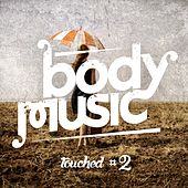 Body Music Pres. Touched, Vol. 2 by Various Artists