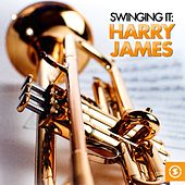Swinging It: Harry James by Harry James