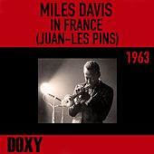 Miles Davis in France, Juan-Les Pins 1963 (Doxy Collection, Remastered, Live) by Miles Davis