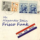 Frisco Funk by Alexander Stein