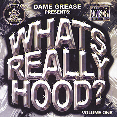 What's Really Hood, Vol.1 by Dame Grease