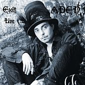 Exit live by Aden