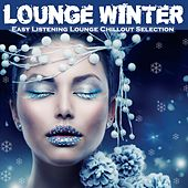 Lounge Winter (Easy Listening Lounge Chillout Selection) by Various Artists