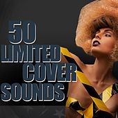 50 Limited Cover Sounds by Various Artists