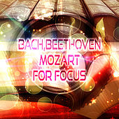 Bach, Beethoven, Mozart for Focus – Exam Study Music, Concentration and Mind Power, Study Music Collection, Music to Increase Brain Power, Meditation & Effective Learning, Relaxing Piano by Focus Music Consord