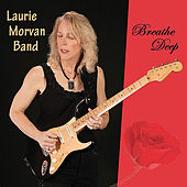 Breathe Deep by The Laurie Morvan Band