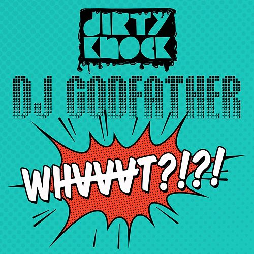 Whvvvt?!?! by DJ Godfather