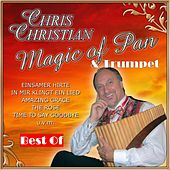 Best Of: Magic of Pan & Trumpet by Chris Christian