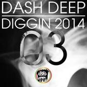 Dash Deep Diggin 2014 03 by Various Artists
