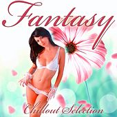 Fantasy (Chillout Selection) by Various Artists