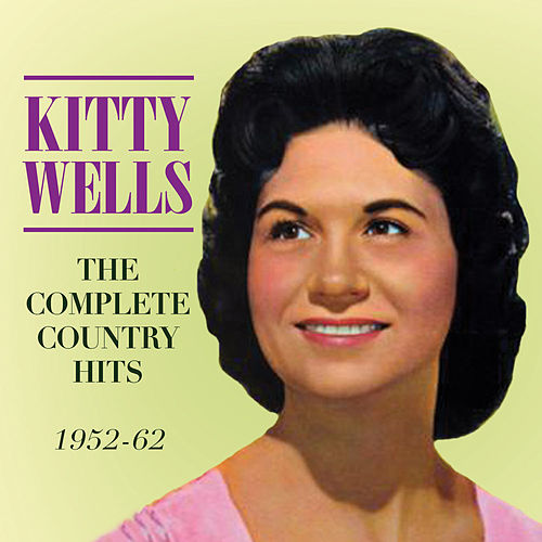 The Complete Country Hits by Kitty Wells