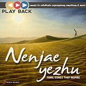 Playback: Nenjae Yezhu - Tamil Songs That Inspire by Various Artists