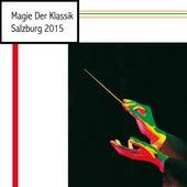 Magie Der Klassik - Salzburg 2015 von Various Artists